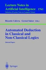 Automated Deduction in Classical and Non-Classical Logics : Selected Papers :  Selected Papers