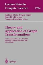 Theory and Application of Graph Transformations : 6th International Workshop, Tagt'98 Paderborn, Germany, November 16-20, 1998 Selected Papers : 6th International Workshop, Tagt'98 Paderborn, Germany, November 16-20, 1998 Selected Papers