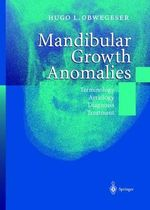 Mandibular Growth Anomolies : Terminology, Aetiology, Diagnosis, Treatment :  Terminology, Aetiology, Diagnosis, Treatment - Hugo L. Obwegeser