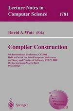 Compiler Construction : 9th International Conference, CC 2000, Held as Part of the Joint European Conferences on Theory and Practice of Software, ETAPS 2000, Berlin, Germany, March 25-April 2, 2000 Proceedings :  9th International Conference, CC 2000, Held as Part of the Joint European Conferences on Theory and Practice of Software, ETAPS 2000, Berlin, Germany, March 25-April 2, 2000 Proceedings