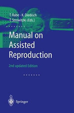 Manual on Assisted Reproduction : Healing the Pain After Miscarriage, Stillbirth and...