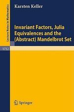Invariant Factors, Julia Equivalences and the (Abstract) Mandelbrot Set - Karsten Keller