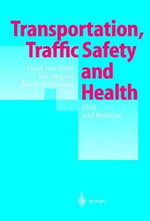 Transportation, Traffic Safety and Health, Man and Machine : Second International Conference, Brussels, Belgium, 1996 :  Second International Conference, Brussels, Belgium, 1996 - H. von Holst