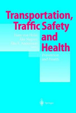 Transportation, Traffic Safety and Health : Prevention and Health: Third International Conference, Washington, U. S. A., 1997 :  Prevention and Health: Third International Conference, Washington, U. S. A., 1997 - H. von Holst