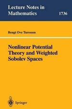 Nonlinear Potential Theory and Weighted Sobolev Spaces - Bengt O. Turesson