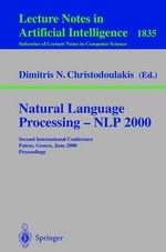Natural Language Processing - NLP 2000 : Second International Conference, Patras, Greece, June 2-4, 2000, Proceedings : Second International Conference, Patras, Greece, June 2-4, 2000, Proceedings