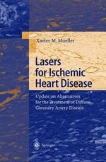 Lasers for Ischemic Heart Disease : Update on Alternatives for the Treatment of Diffuse Coronary Artery Disease :  Update on Alternatives for the Treatment of Diffuse Coronary Artery Disease - Xavier M. Mueller