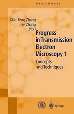 Progress in Transmission Electron Microscopy 1 : Concepts and Techniques :  Concepts and Techniques