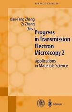 Progress in Transmission Electron Microscopy : Applications in Materials Science :  Applications in Materials Science