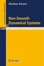 Non-Smooth Dynamical Systems - Markus Kunze