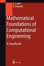 Mathematical Foundations for Computational Engineering : A Handbook :  A Handbook - Peter Jan Pahl