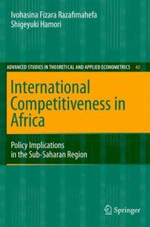 International Competitiveness in Africa : Policy Implications in the Sub-Saharan Region :  Policy Implications in the Sub-Saharan Region - Ivohasina Fizara Razafimahefa