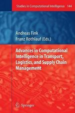 Advances in Computational Intelligence in Transport, Logistics, and Supply Chain Management : Studies in Computational Intelligence
