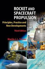 Rocket and Spacecraft Propulsion : Principles, Practice and New Developments - Martin J.L. Turner