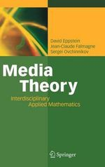 Media Theory : Interdisciplinary Applied Mathematics :  Interdisciplinary Applied Mathematics - David Eppstein