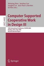 Computer Supported Cooperative Work in Design: v. 3 : 10th International Conference, CSCWD 2006, Nanjing, China, May 3-5, 2006, Revised Selected Papers