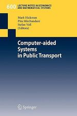 Computer-aided Systems in Public Transport : Lecture Notes in Economic and Mathematical Systems