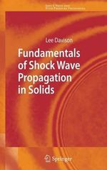 Fundamentals of Shock Wave Propagation in Solids : An Introduction - Lee Davison