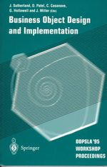 Business Object Design and Implementation : OOPSLA '95 Workshop Proceedings