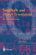 Smalltalk and Object Orientation : An Introduction - John Hunt