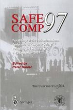 Safecomp '97 : The 16th International Conference on Computer Safety, Reliability and Security. York, U. K., September 7-10, 1997