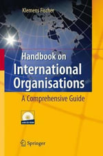 Handbook on International Organisations : A Comprehensive Guide - Klemens H. Fischer