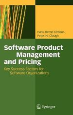 Software Product Management and Pricing : Key Success Factors for Software Organizations - Hans-Bernd Kittlaus