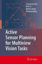 Active Sensor Planning for Multiview Vision Tasks 2008 : A Contemporary and Comparative Study - S.Y. Shengyong Chen