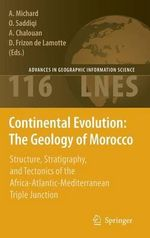 Continental Evolution - the Geology of Morocco : Structure, Stratigraphy, and Tectonics of the Africa-Atlantic-Mediterranean Triple Junction - Andre Michard