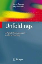 Unfoldings : A Partial-Order Approach to Model Checking :  A Partial-Order Approach to Model Checking - Javier Esparza