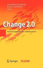 Change 2.0 : Beyond Organisational Transformation