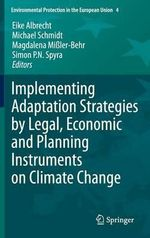Implementing Adaptation Strategies by Legal, Economic and Planning Instruments on Climate Change 2013