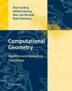Computational Geometry : Algorithms and Applications : 3rd Edition - Mark de Berg