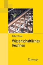 Wissenschaftliches Rechnen : Springer-Lehrbuch Masterclass - Gilbert Strang