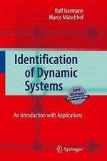 Identification of Dynamic Systems : An Introduction with Applications - Rolf Isermann