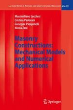 Masonry Constructions : Mechanical Models and Numerical Applications :  Mechanical Models and Numerical Applications - Massimiliano Lucchesi