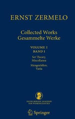 Collected Works/Gesammelte Werke : Set Theory, Miscellanea/Mengenlehre, Varia - Ernst Zermelo