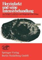 Herzinfarkt Und Seine Intensivbehandlung - T Lundmann