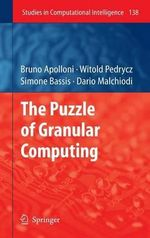 The Puzzle of Granular Computing : Studies in Computational Intelligence - Bruno Apolloni