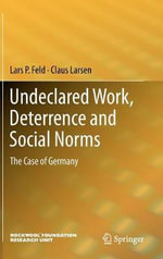 Undeclared Work, Deterrence and Social Norms : The Case of Germany - Lars P. Feld