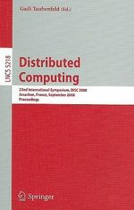 Distributed Computing : 22nd International Symposium, DISC 2008, Arcachon, France, September 22-24, 2008 : Proceedings