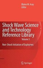 Shock Wave Science and Technology Reference Library: v. 5 : Non-shock Initiation of Explosives
