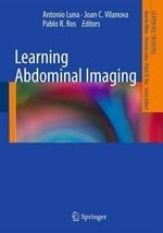 Learning Abdominal Imaging : Learning Imaging - Ramon Ribes