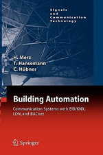 Building Automation : Communication systems with EIB/KNX, LON und BACnet - Hermann Merz