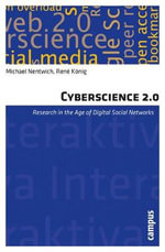 Cyberscience 2.0 : Research in the Age of Digital Social Networks - Michael Nentwich