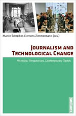 Journalism and Technological Change : Historical Perspectives, Contemporary Trends