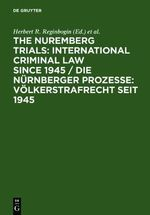 The Nuremberg Trials International Ccriminal Law Since 1945 - Lawrence Raful