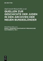 Geheimes Staatsarchiv Preussischer Kulturbesitz, Teil I : Altere Zentralbehorden Bis 1808/10 Und Brandenburg-Preussisches Hausarchiv