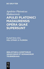 Opera Quae Supersunt, Vol. II Pb : Florida - Apuleius/Helm