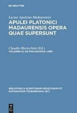 Opera Quae Supersunt, Vol. II CB : Apulei Platonici Madaurensis, Vol. III - Apuleius/Moreschini